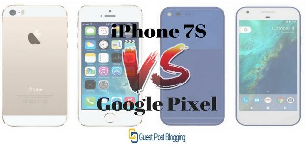 iPhone 7s vs Google Pixel