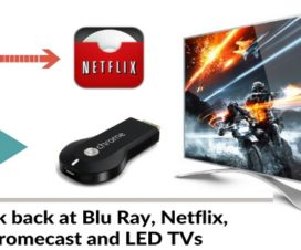 A look back at Blu Ray, Netflix, Chromecast and LED TVs