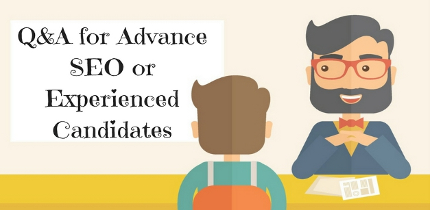 Questions and Answers for Advance SEO or Experienced Candidates