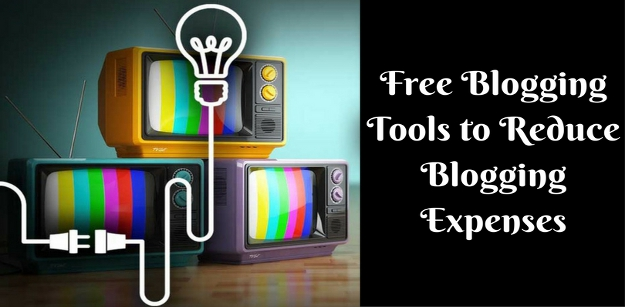 Blogging Tools to Reduce Blogging Expenses