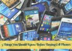 5 Things You Should Know Before Buying Cell Phones