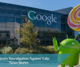 Google Starts Investigation Against Fake News Stories