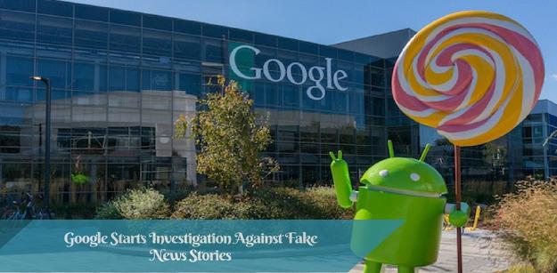Google Starts Investigation Against Fake News Stories