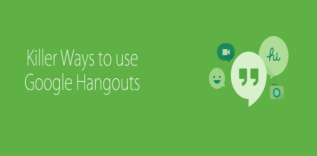 Killer Ways to use Google Hangouts
