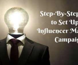 Step-By-Step Guide to Set Up an Influencer Marketing Campaign
