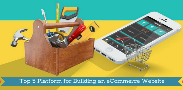 Top 5 Platform for Building an eCommerce Website