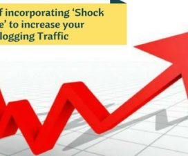4 ways of incorporating 'Shock Value' to increase your Blogging Traffic