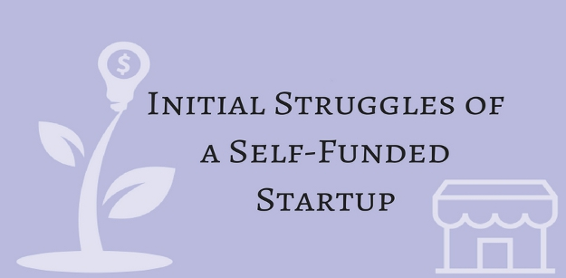 Initial Struggles of a Self-Funded Startup