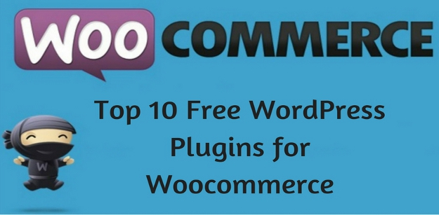Top 10 Free WordPress Plugins for Woocommerce 2017