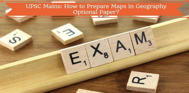 UPSC Mains - How to Prepare Maps in Geography Optional Paper