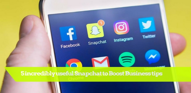 5 incredibly useful Snapchat to Boost Business tips