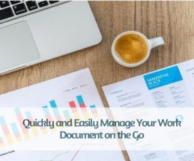 Quickly and Easily Manage Your Work Document on the Go