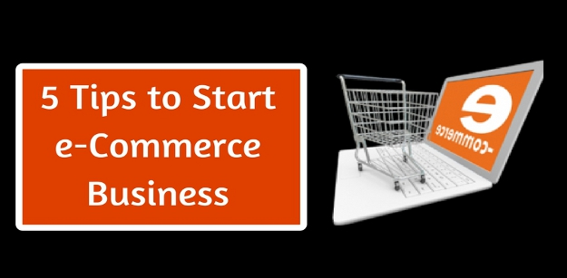 5 Tips to Start Ecommerce Business