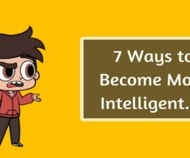 7 Ways to Become More Intelligent