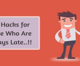 Life hacks for Those Who Are Always Late