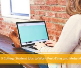 Top 5 College Student Jobs to Work Part-Time and Make Money