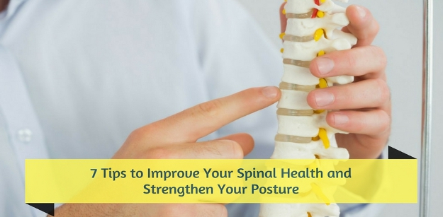 7 tips to improve your spinal health and strengthen your posture