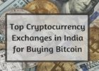 Top Cryptocurrency Exchanges in India for buying Bitcoin