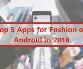 Top 5 Apps for Fashion on Android in 2018