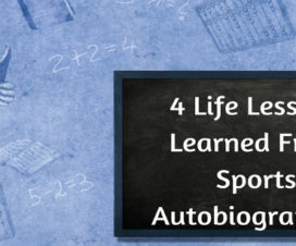 4 Life Lessons Learned From Sports Autobiographies