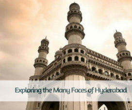 Exploring the Many Faces of Hyderabad