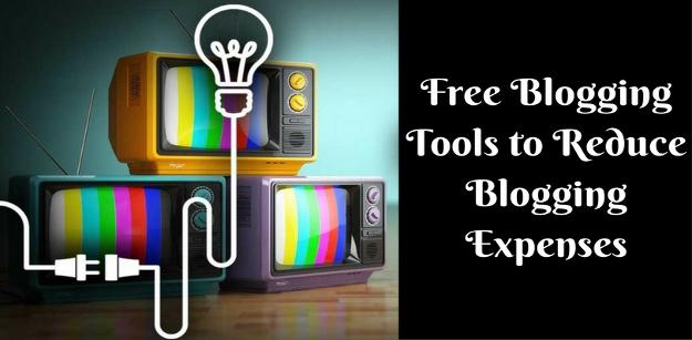 Blogging Tools to Reduce Blogging Expenses