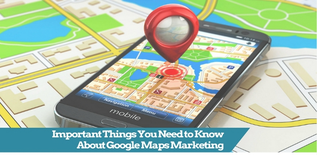 Important Things You Need to Know About Google Maps Marketing