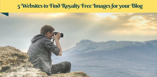 5 Websites to Find Royal Free Images for your Blog