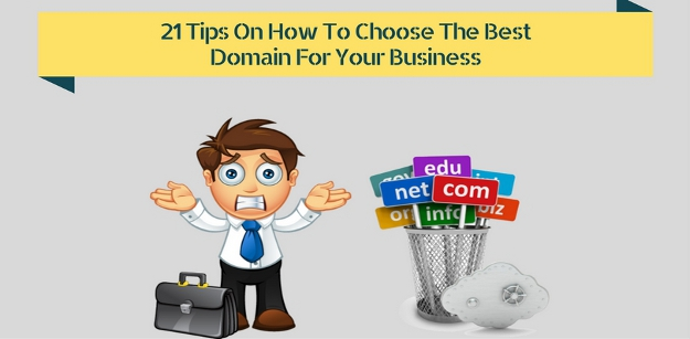 21 Tips on How To Choose The Best Domain For Your Business
