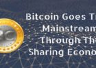 Bitcoin Goes Truly Mainstream Through The Sharing Economy