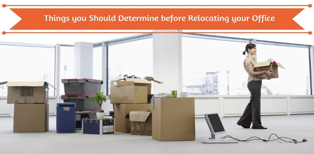 Things you Should Determine before Relocating your Office