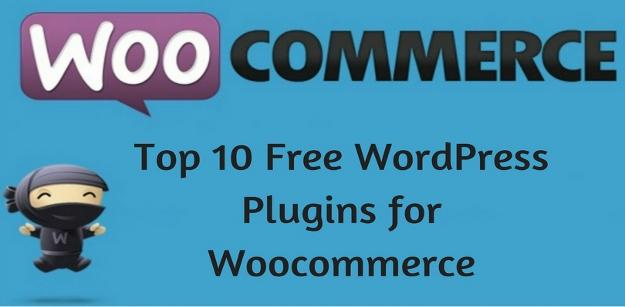 Top 10 Free WordPress Plugins for Woocommerce 2017