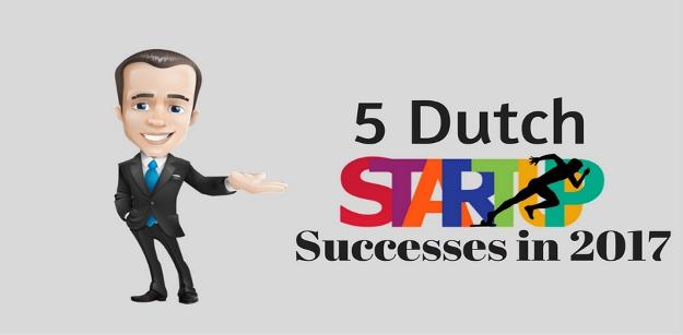 5 Dutch Startups Successes in 2017