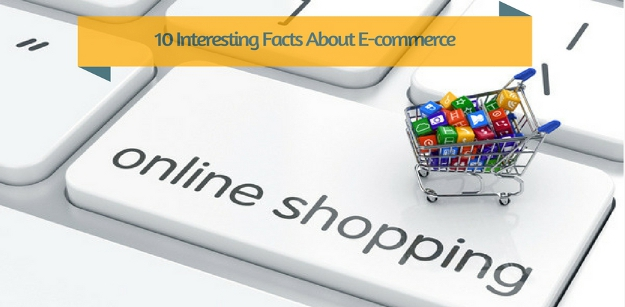 10 Interesting Facts About E-commerce