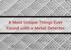 8 Most Unique Things Ever Found with a Metal Detector