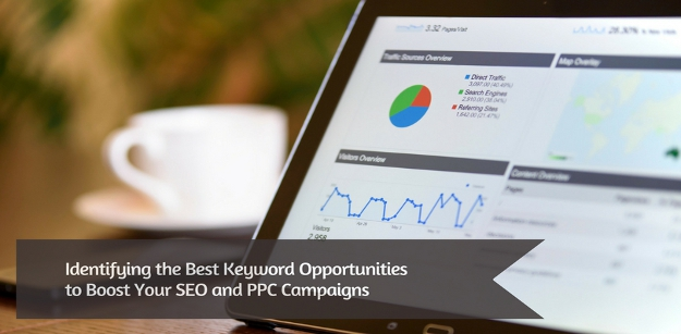 Identifying the Best Keyword Opportunities to Boost Your SEO and PPC Campaigns