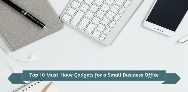 Top 10 Must-Have Gadgets for a Small Business Office