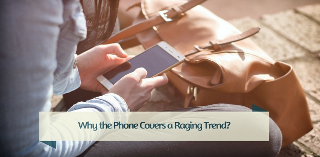 Why the Phone Covers a Raging Trend