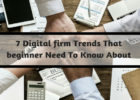 7 Digital firm Trends That beginner Need To Know About