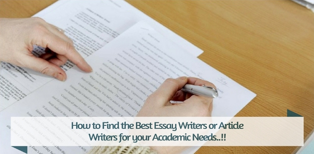 How to Find the Best Essay Writers or Article Writers for your Academic Needs