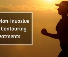 Top 3 Non-Invasive Body Contouring Treatments