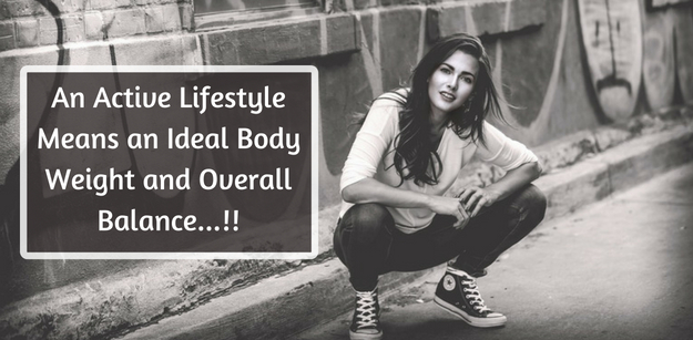 An Active Lifestyle Means an Ideal Body Weight and Overall Balance
