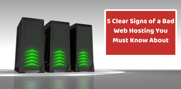5 Clear Signs of a Bad Web Hosting You Must Know About