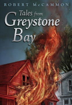 Stories FROM GREYSTONE BAY by Robert McCammon