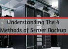 Understanding The 4 Methods of Server Backup