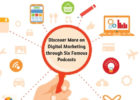 Discover more on digital marketing through six famous podcasts