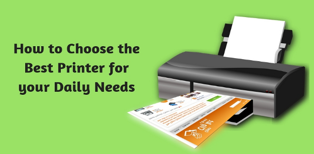 How to Choose the Best Printer for your Daily...
