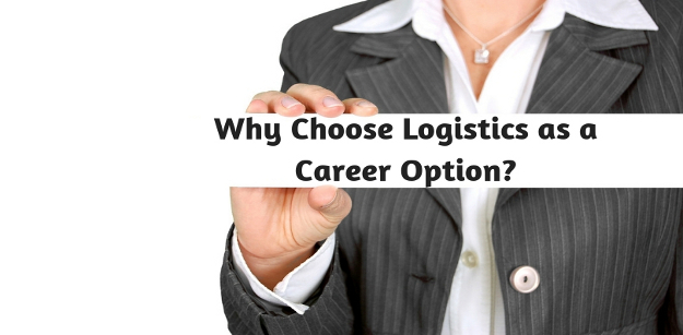 Why choose Logistics as a career option