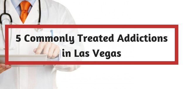5 Commonly Treated Addictions in Las Vegas