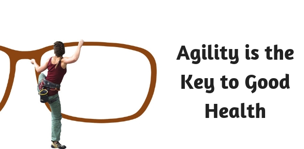Agility is the Key to Good Health